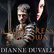 A Sorceress of His Own: Gifted Ones, Book 1 | Dianne Duvall