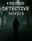 8 British Detective Novels: Box Set (English Edition)