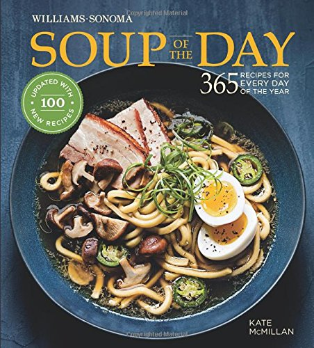 Recipes Best Soup - Soup of the Day (Rev Edition): 365 Recipes for Every Day of the Year