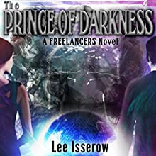 The Prince of Darkness: The Freelancers, Book 3 Audiobook by Lee Isserow Narrated by Lee Isserow