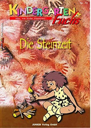 Kindergarten-Fuchs - Lernheft inkl Arbeitsblätter Nr 72: Steinzeit ...