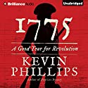 1775: A Good Year for Revolution Audiobook by Kevin Phillips Narrated by Arthur Morey