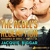 The Rebel's Redemption: Wounded Hearts, Book 2 | Jacquie Biggar
