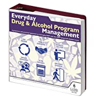Everyday Drug & Alcohol Program Management Manual - J. J. Keller & Associates - Manage Workplace Drug & Alcohol Issues While Staying Compliant with State & Federal Requirements (Latest Edition)