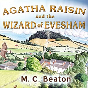 Agatha Raisin and the Wizard of Evesham Hörbuch