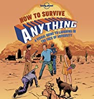 How to Survive Anything 1: A Visual Guide to Laughing in the Face of Adversity (Lonely Planet) (English Editio