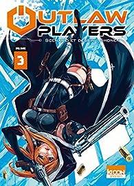Outlaw Players, tome 3 par  Shonen