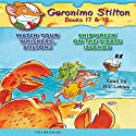 Geronimo Stilton #17: Watch Your Whiskers, Stilton! and Geronimo Stilton #18: Shipwreck on Pirates Island Audiobook by Geronimo Stilton Narrated by Bill Lobley
