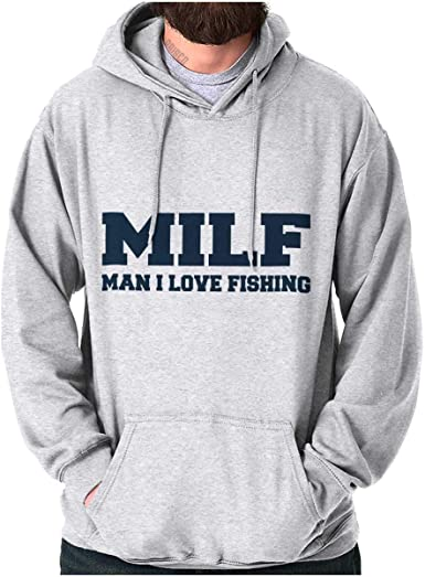 Man I Love Fishing Funny Fisherman Gift Hoodie MILF