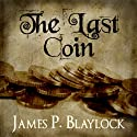 The Last Coin Audiobook by James P. Blaylock Narrated by Christopher Ragland