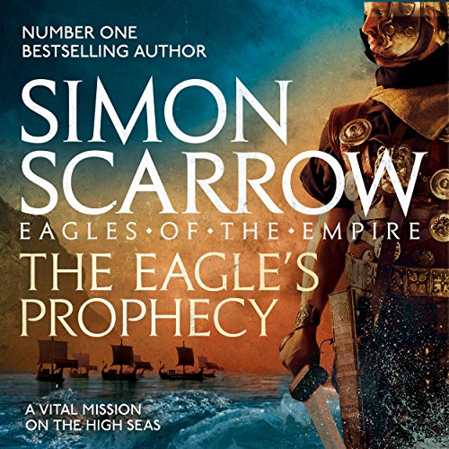 The Eagle's Prophecy: Eagles of the Empire, Book - Eagle Am