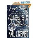 Alien Biz - Jozeph Picasso Alien Trilogy - Act Two: Filmmaking Adventures (Volume 2)