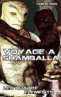 Les quatre éléments, tome 3 : Voyage à Shamballa par Chris Red