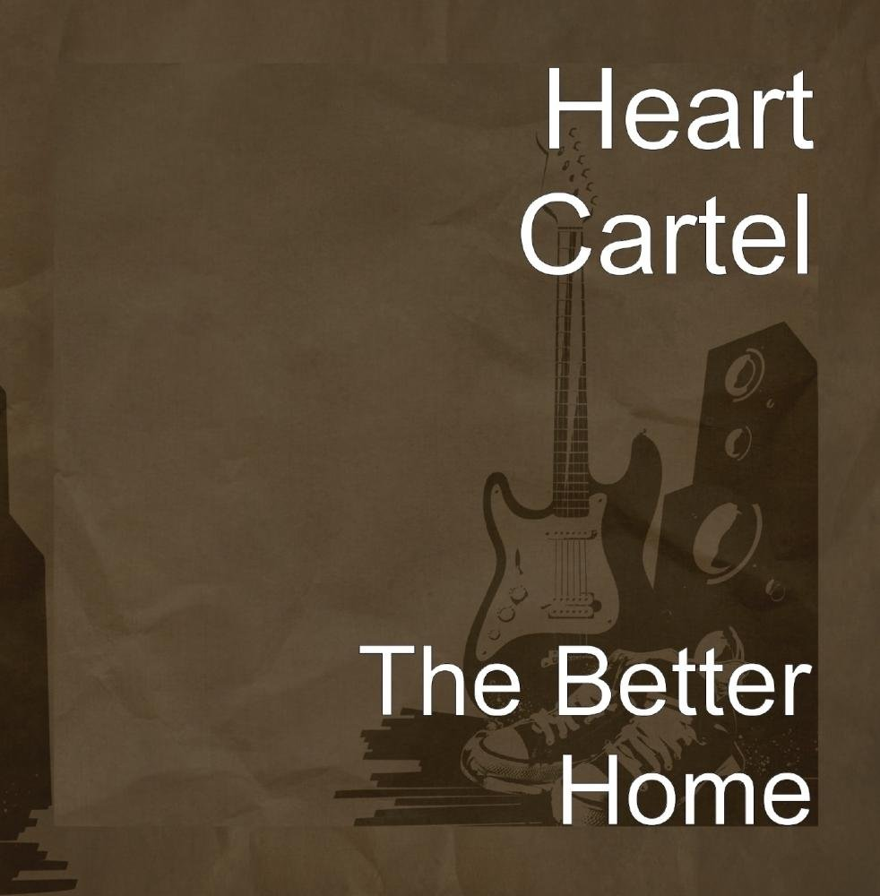 Heart Cartel - The Better Home - Amazon.com Music