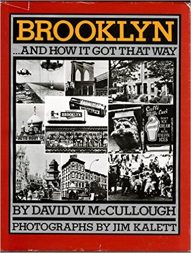 Brooklyn…and How It Got That Way