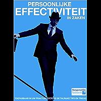 Persoonlijke effectiviteit in zaken: Toepasbaar in de praktijk door de talloze tips en tricks
