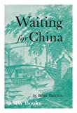 Waiting for China, Brian Harrison, 9622090117