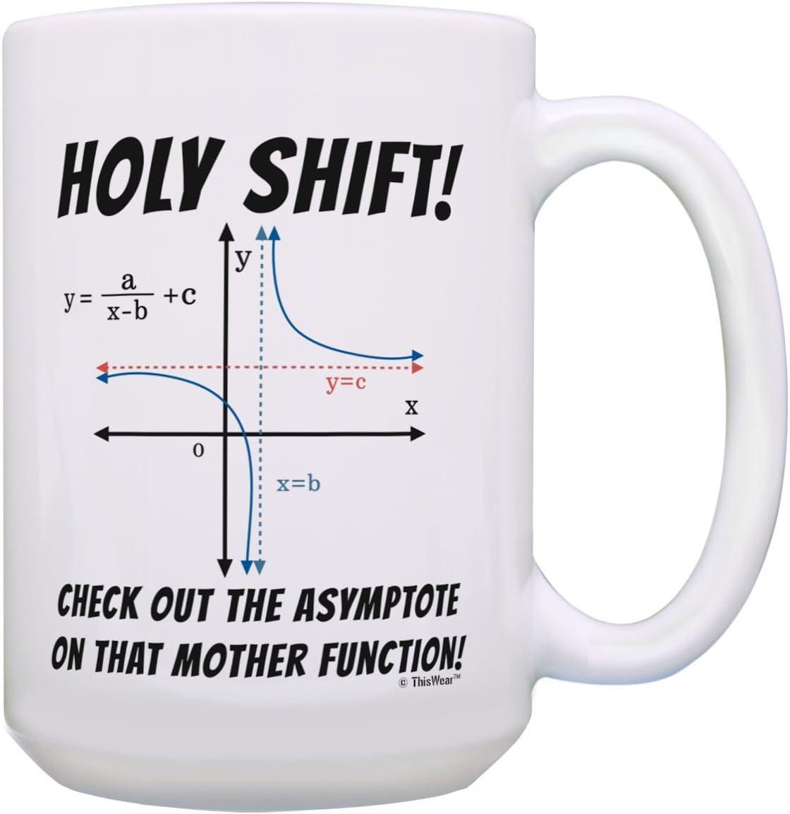 Math Coffee Mug Holy Shift Math Pun Mug Math Joke Gifts 15oz Coffee Mug Tea Cup
