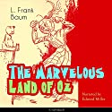 The Marvelous Land of Oz (The Oz Books 2) Audiobook by L. Frank Baum Narrated by Edward Miller