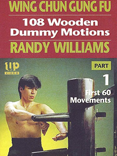Wing Chun Gung Fu 108 Wooden Dummy Motions Randy Williams Part 1 First 60 Movements by