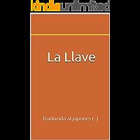 La Llave: Traducida al japones (Japanese Edition)