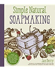 Simple & Natural Soapmaking: Create 100% Pure and Beautiful Soaps with The Nerdy Farm Wife?s Easy Recipes and Techniques