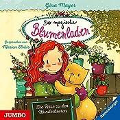 Die Reise zu den Wunderbeeren (Der magische Blumenladen 4) | Gina Mayer