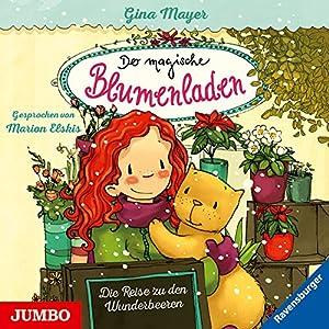 Die Reise zu den Wunderbeeren (Der magische Blumenladen 4) Hörbuch