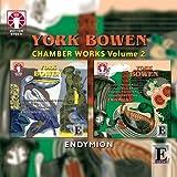 Bowen: Chamber Music Vol.2 by Endymion Ensemble (2012-09-12)