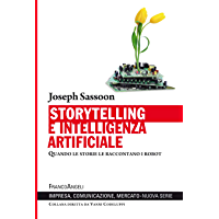 Storytelling e intelligenza artificiale: Quando le storie le raccontano i robot