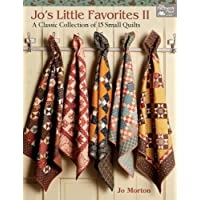 Jo's Little Favorites II: A Classic Collection of 15 Small Quilts