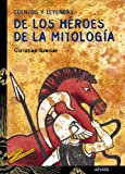 img - for Cuentos y leyendas de los heroes de la mitologia / Stories and legends of the mythology heroes (Spanish Edition) book / textbook / text book
