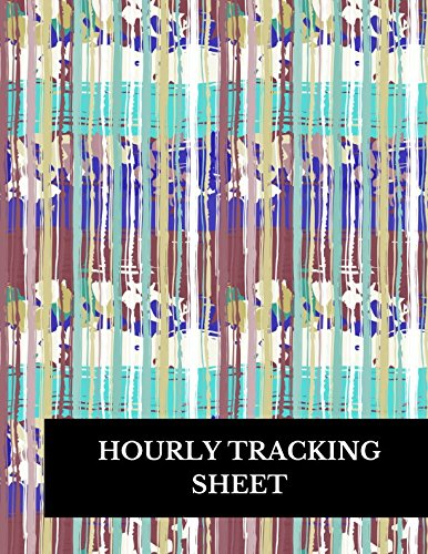 Hourly Tracking Sheet: Large 8.5 Inches By 11 Inches Log Book To Track Time Activity  Project or  Task or Job ID