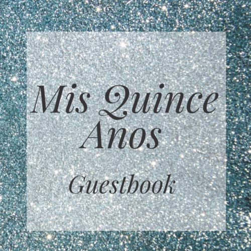 Quince Anos Sash - Mis Quince Anos Guestbook: Silver Glitter Happy Birthday Event Signing Celebration Guest Visitor Book w/ Photo Space Gift Log - Party Reception Advice ... for Special Sweet Memories - Unique Idea