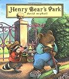 Henry Bear's Park, David McPhail, 0689839677