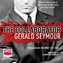 The Collaborator Audiobook by Gerald Seymour Narrated by Laurence Kennedy