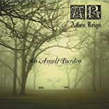Angels Burden by Ashen Reign (2013-05-04)