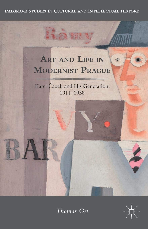 Art and Life in Modernist Prague: Karel Čapek and