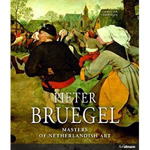 Masters of Dutch Art: Pieter Bruegel (Masters of Netherlandish Art) Christian Vohringer