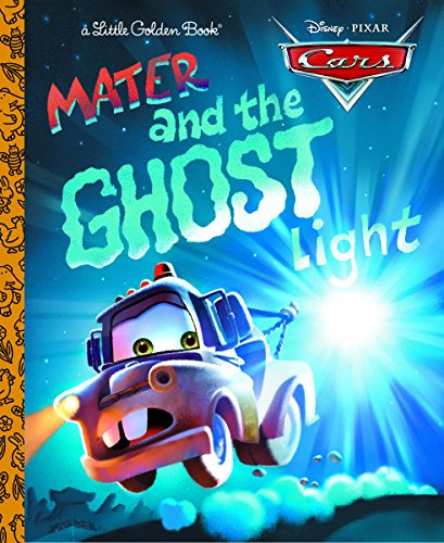 Mater and the Ghost Light (Disney/Pixar Cars) (Little Golden Book)