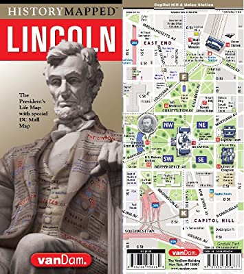 History Mapped Lincoln Presidential Map by VanDam: Washington DC Capital Map Edition, 2019 Edition and Graphic of Lincoln's Life