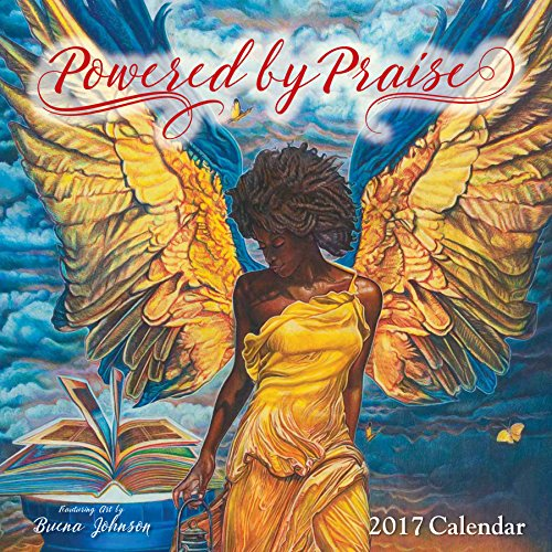 "Shades of Color 2017 Powered by Praise African American Calendar by Buena Johnson, 12 by 12"" (17BJ)"