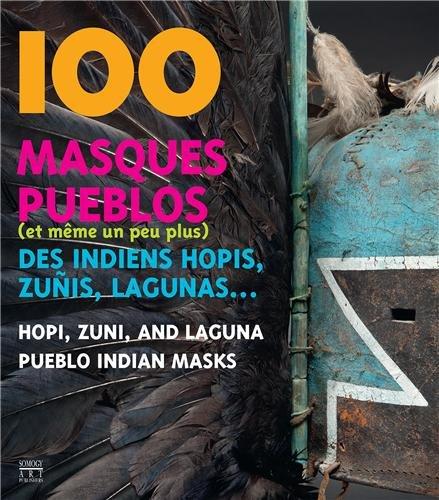 100 masques pueblos (et même un peu plus) des Indiens hopis, zunis, lagunas... Relié – 16 octobre 2013 Eric Geneste Eric Mickeler Somogy Editions d'Art 2757206265
