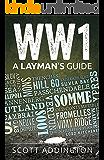 WW1: A Layman's Guide