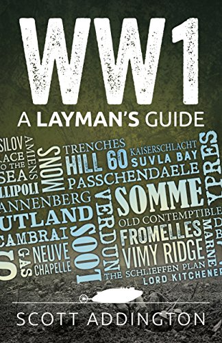 (WW1: A Layman's Guide: An Entertaining and Educational Short History of the First World War )