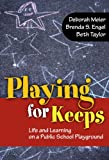 img - for Playing for Keeps: Life and Learning on a Public School Playground (0) book / textbook / text book