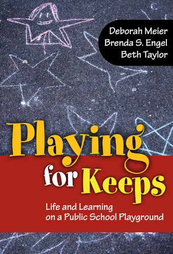 Playing for Keeps: Life and Learning on a Public School Playground (0)