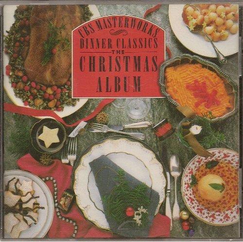 CBS Masterworks: Dinner Classics: The Christmas Album