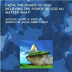 Faith: The Power of God!