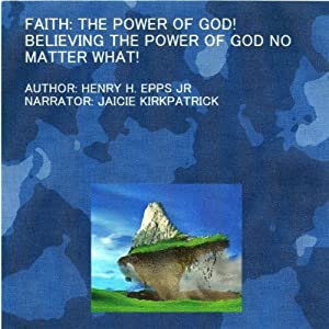 Faith: The Power of God! Audiobook